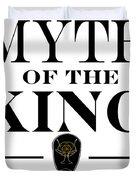 Myth Of The King Cover Duvet Cover