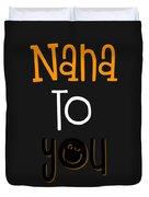 Nana To You Smiley Duvet Cover
