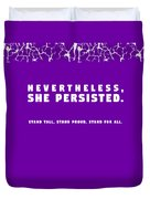 Nevertheless, She Persisted Duvet Cover
