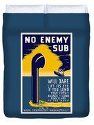 No Enemy Sub Will Dare Lift Its Eye Duvet Cover