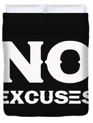 No Excuses - Motivational And Inspirational Quote 2 Duvet Cover