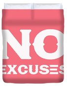 No Excuses - Motivational And Inspirational Quote 3 Duvet Cover
