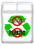 No Paper No Plastic Recycle Duvet Cover