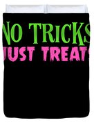 No Tricks Just Treats Halloween Funny Humor Love Candy Kids Or Children Duvet Cover