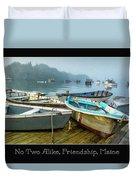 No Two Alike, Friendship, Maine Duvet Cover