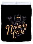 Nobody Cares Duvet Cover