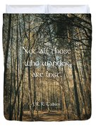 Not All Those Who Wander Duvet Cover
