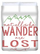 Not All Who Wander Are Lost In Pink Duvet Cover