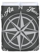 Not All Who Wander Duvet Cover