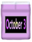 October 3 Duvet Cover