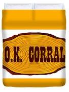 O.k. Corral Log Sign Duvet Cover