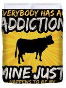 Ox Addiction Funny Farm Animal Lover Duvet Cover