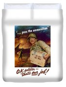 Pass The Ammunition -- Propaganda Poster Duvet Cover