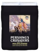 Pershing's Crusaders -- Ww1 Propaganda Duvet Cover