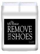 Please Remove Your Shoes Duvet Cover