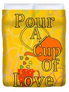 Pour A Cup Of Love - Beverage Art Duvet Cover