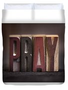 Pray - Antique Letterpress Letters Duvet Cover
