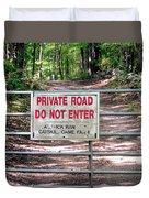 Private Road Do Not Enter Duvet Cover