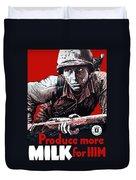 Produce More Milk For Him - Ww2 Duvet Cover
