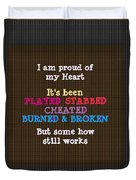 Proud Of My Heart Text Quote Wisdom Words Life Experience By Navinjoshi At Fineartamerica Pod Gifts Duvet Cover