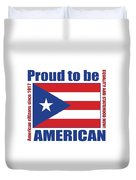 Proud To Be Puerto Rican Duvet Cover