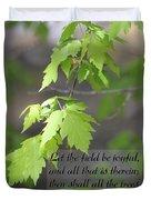 Psalm 96 12 Be Joyful Duvet Cover