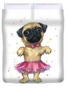 Pug In A Tutu Duvet Cover