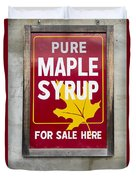 Pure Maple Syrup For Sale Here Sign Duvet Cover