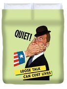 Quiet - Loose Talk Can Cost Lives  Duvet Cover