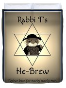 Rabbi T's He-brew Duvet Cover