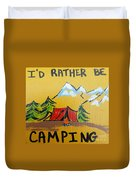 Rather Be Camping  Duvet Cover