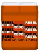 Rebel Without A Pause Duvet Cover