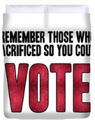 Remember Those Who Sacrificed So You Could Vote Duvet Cover