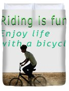 Riding Is Fun. Enjoy Life With A Bicycle  Duvet Cover