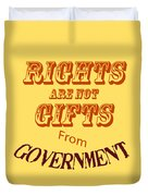 Rights Aae Not Gifts From Government 2004 Duvet Cover
