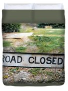 Road Closed Duvet Cover