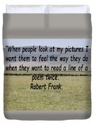 Robert Frank Quote Duvet Cover