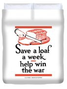 Save A Loaf A Week - Help Win The War Duvet Cover