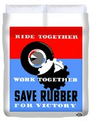 Save Rubber For Victory - Wpa Duvet Cover