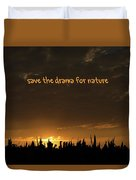 Save The Drama For Nature Duvet Cover