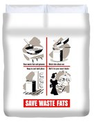 Save Waste Fats - Ww2  Duvet Cover