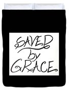 Saved By Grace Duvet Cover