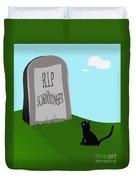 Schoedingers Cat 1 - Schroedinger 0 Duvet Cover