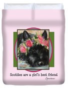 Scotties Are A Girl's Best Friend Duvet Cover
