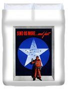 Send Us More And Fast -- Ww2  Duvet Cover