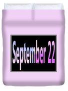 September 22 Duvet Cover