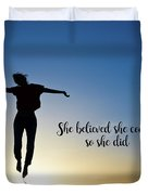 She Believed She Could So She Did Duvet Cover