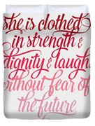 She Is Clothed Proverbs 31 25 Duvet Cover