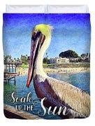 Soak Up The Sun Quote, Cute California Beach Pier Pelican Duvet Cover