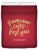 Some One Cares Duvet Cover